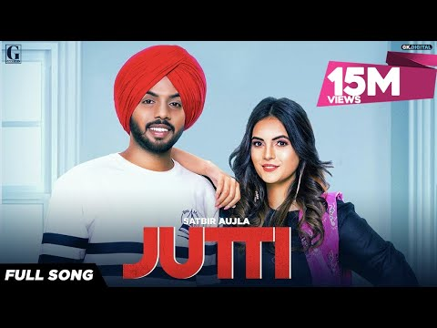 Jutti : Satbir Aujla (Official Song) Rav Dhillon | Latest Punjabi Songs 2019 | Geet MP3