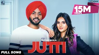 Jutti : Satbir Aujla (Official Song) Rav Dhillon | Latest Punjabi Songs 2019 | Geet MP3