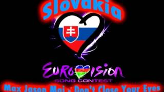 "Eurovision Song Contest 2012 - Slovakia - Max Jason Mai - ""Don't Close Your Eyes"""