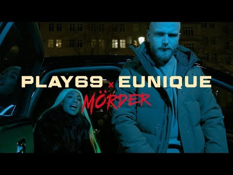 Play69 feat. Eunique - Mörder Video
