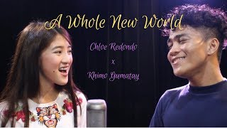 A Whole New World COVER By Chloe Redondo Ft. Khimo Gumatay