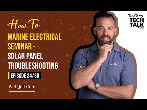 How To: Marine Electrical Seminar - Solar Panel Troubleshooting - Episode 24