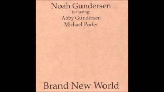 Noah Gundersen - Brand New World