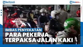 Imbas Macet karena Penyekatan Mudik, Pekerja Terpaksa Jalan Kaki untuk Berangkat ke Pabrik