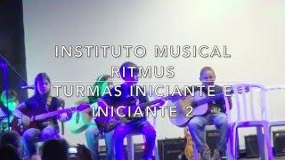 Vitória no Deserto - Instituto Musical Ritmus 2015 - Alunos Iniciantes