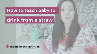 How to teach baby to drink from a straw cup (and a 360 cup) - these tips work for toddler, too!