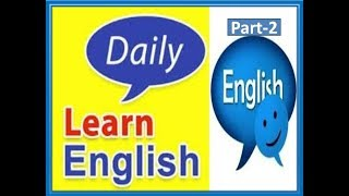 Daily Learn English | Part-2 | Simple Course To Speak English Quickly | Learn Easily English spoken