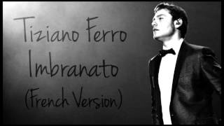 Tiziano Ferro - Imbranato (French Version)