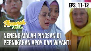 AMANAH WALI 3 - Neneng Malah Pingsan Di Pernikahan Apoy Dan Wiyanti [13 Mei 2019]