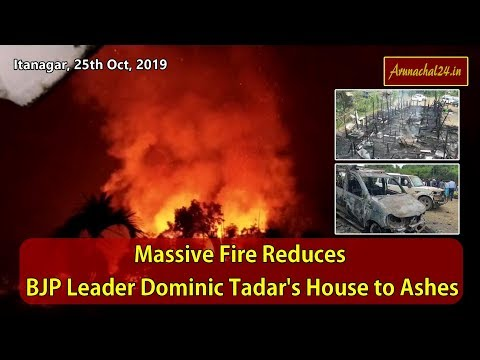 Massive Fire Reduces BJP Leader Dominic Tadar's House to Ashes