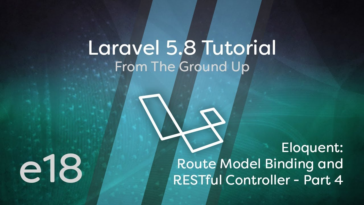 Cover image for the lesson by the title of Eloquent Route Model Binding & RESTful Controller - Part 4