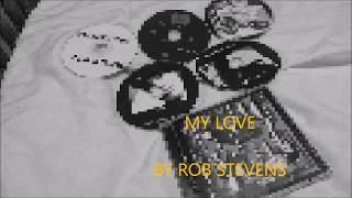 Rob Stevens My Love @RSPPSR