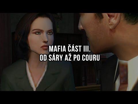 Mafie část III. - Od Sáry po Couru