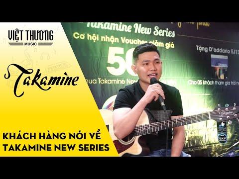 Khách hàng nói về đàn guitar Takamine New Series
