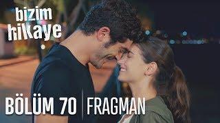 Bizim Hikaye 70. Bölüm Fragman (Final)