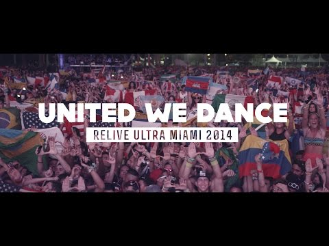 UNITED WE DANCE (Ultra Miami 2014 Official Aftermovie)