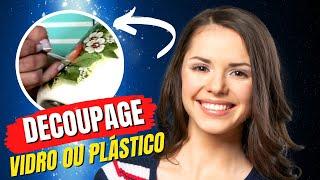 Técnica: Decupagem em plástico ou vidro com relevo