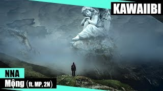 Mộng - NNA ft. MP & 2N [ Video Lyrics ]