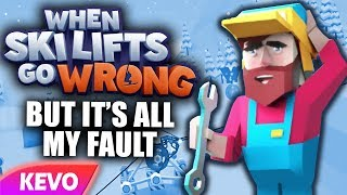 When Skilifts Go Wrong but it's all my fault