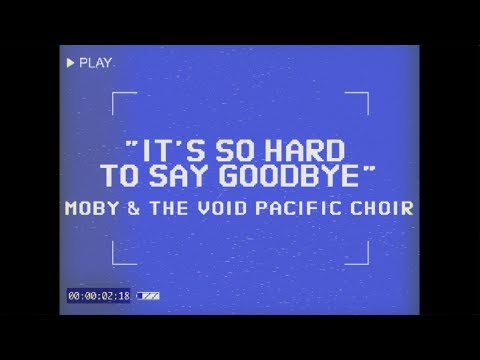 It's So Hard to Say Goodbye (Performance Video) [Feat. The Void Pacific Choir]