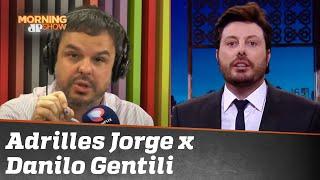 Adrilles Jorge responde Danilo Gentili: 'Vai estudar e ser mais engraçado'