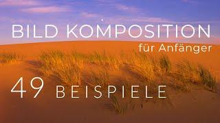 BILDKOMPOSITION Für FOTOGRAFIE (-Anfänger) - 49 Bildbeispiele