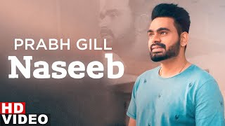 Naseeb (Full Video) | Prabh Gill | The Prophec | Latest Punjabi Song 2020 | Speed Records
