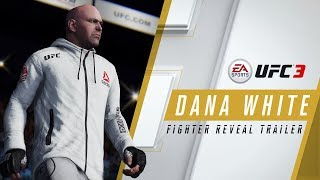 EA SPORTS UFC 3 | Dana White Fighter Reveal Trailer | Xbox One, PS4