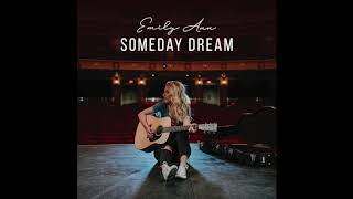 Emily Ann Roberts  Someday Dream (Official Audio)