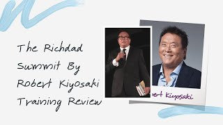 The Richdad Summit By Robert Kiyosaki Training Review