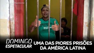 Exclusivo: Domingo Espetacular Entra Em Uma Das Piores Prisões Da América Latina