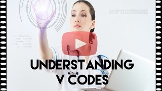 ICD-9 Coding — Understanding V Codes