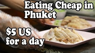 Phuket Food: How To Eat On $5 US For A Day In Patong | Eating Cheap Thai Food In Phuket Thailand