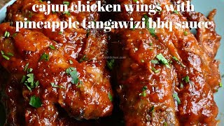 BEST WINGS RECIPE EVER!   CAJUN CHICKEN WINGS WITH PINEAPPLE TANGAWIZI BBQ SAUCE   KALUHI'S KITCHEN