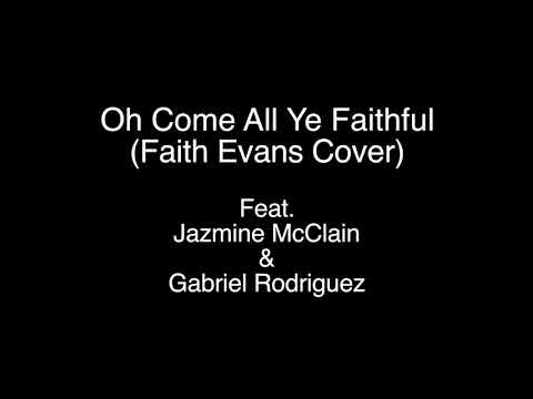 Oh Come All Ye Faithful (Faith Evans Cover) Feat. Jazmine McClain & Gabriel Rodriguez