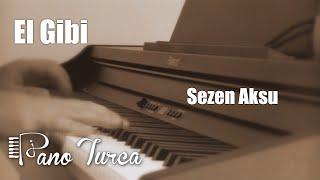 Sezen Aksu - El Gibi ( Piyano )