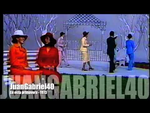Juan Gabriel - En esta primavera - 1973