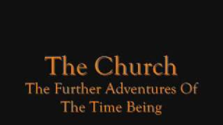 The Church - The Further Adventures Of The Time Being