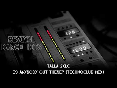 Talla 2XLC - Is Anybody Out There? (Technoclub Mix) [HQ]