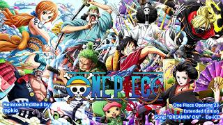 One Piece Opening 23 - 'DREAMIN'ON' - Da'iCE - Extended Edition   HD