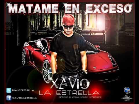 MATAME EN EXCESO BY XAVIO LA ESTRELLA