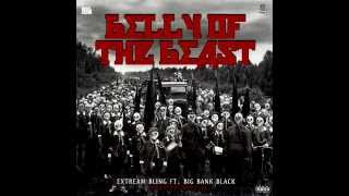 Extream Bling ft Big Bank Black- Belly of the beast