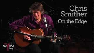 """Chris Smither - """"On the Edge"""" (Live at WFUV)"""
