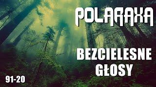 Polaraxa 91-20: Bezcielesne głosy