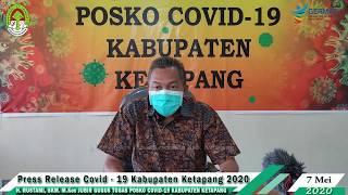 Press Release Covid -19 Kabupaten Ketapang (7 Mei 2020)