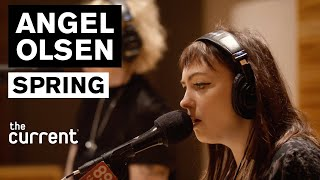 Angel Olsen   Spring (Live At The Current)