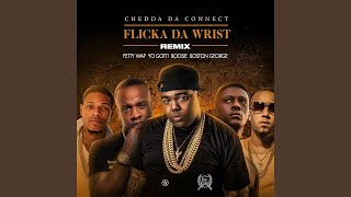 Flicka Da Wrist Remix (feat. Fetty Wap, Yo Gotti, Lil Boosie, Boston George)