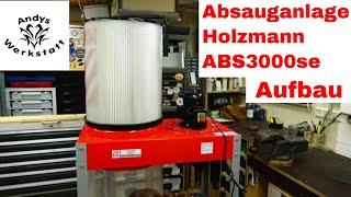 Absauganlage Holzmann ABS3000se Aufbau