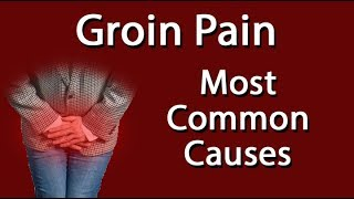 Groin Pain - Most Common Causes