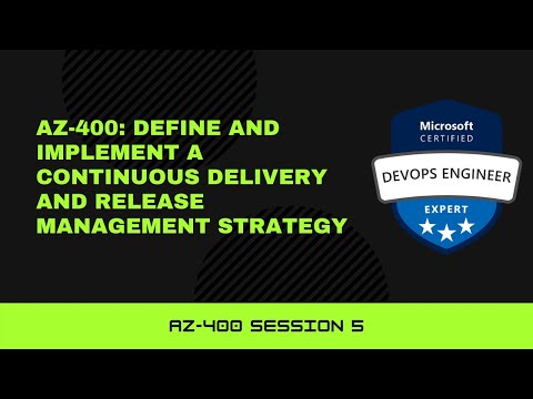 AZ-400: Define and implement a continuous delivery and release ...